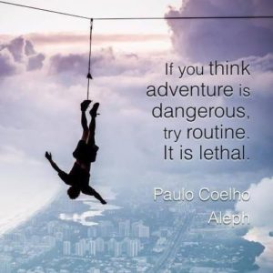 Virtus lectures: If you think adventure is dangerous, try routine. It is lethal.